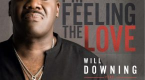 New Music: Will Downing – I'm Feeling the Love (featuring Avery*Sunshine)