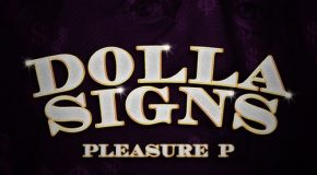 New Music: Pleasure P – Dolla Signs