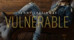 "Kenny Lattimore Reveals Cover Art & Tracklist for Upcoming Album ""Vulnerable"""