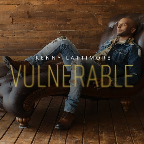 Kenny Lattimore Vulnerable