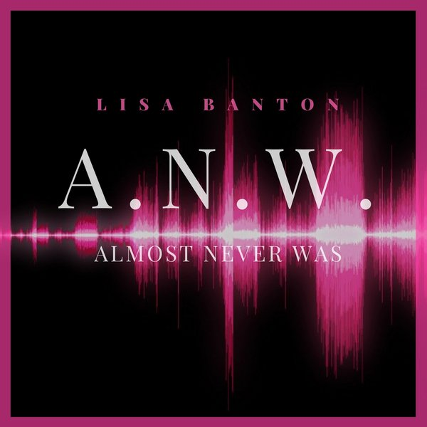 Lisa Banton Almost Never Was