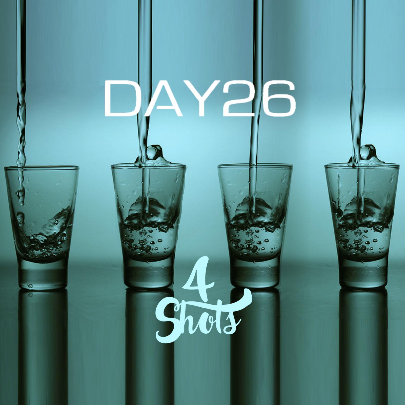 Day 26 4 Shots