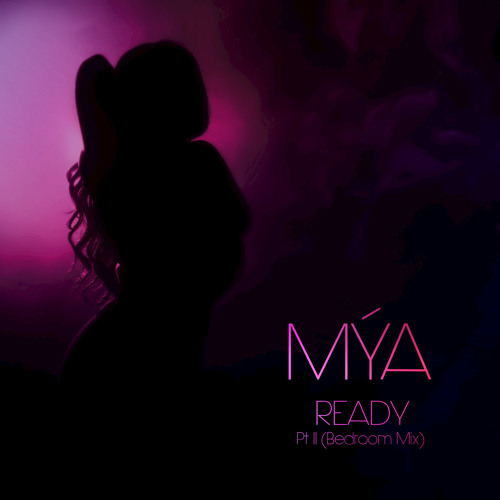 Mya Ready Part II Bedroom Mix