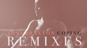 New Music: Toni Braxton – Coping (Remixes)