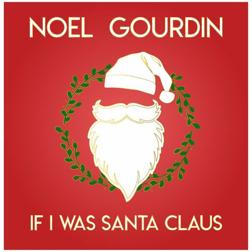 Noel Gourdin If I Was Santa Claus