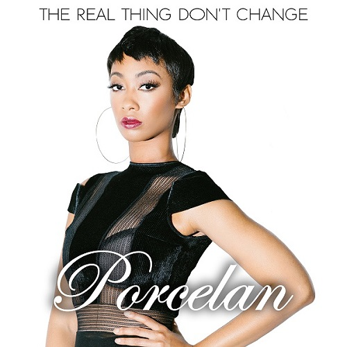 Porcelan-The-Real-Thing-Dont-Change