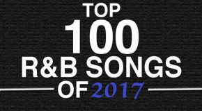 The Top 100 R&B Songs of 2017 Spotify Playlist
