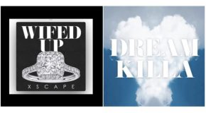 New Music: Xscape – Dream Killa & Wifed Up