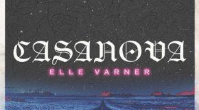 New Music: Elle Varner – Casanova