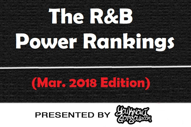 The RnB Power Rankings