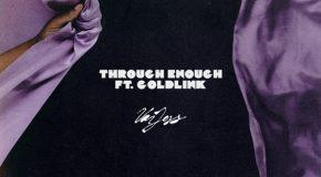 New Video: VanJess – Through Enough (featuring Goldlink)