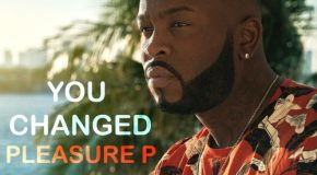 New Music: Pleasure P – You Changed