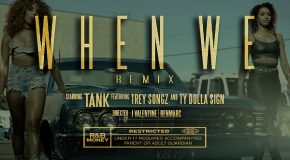 New Video: Tank – When We (featuring Trey Songz & Ty Dolla $ign) (Remix)