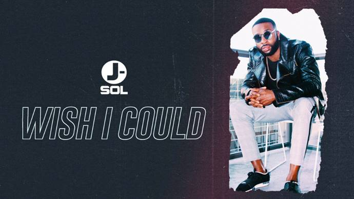 J Sol Wish I Could