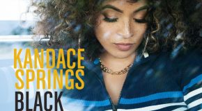 "New Video: Kandace Springs – People Make the World Go Round + Releases ""Black Orchid"" EP"