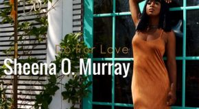 New Music: Sheena O Murray – Do For Love