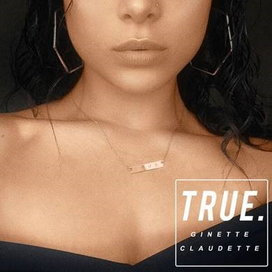 New Music: Ginette Claudette – True (Produced by Rico Love)