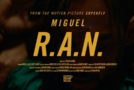 New Video: Miguel – R.A.N.