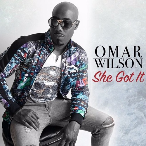 Omar Wilson She Got It