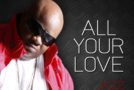 "Jazz of Dru Hill Releases Solo Single ""All Your Love"""