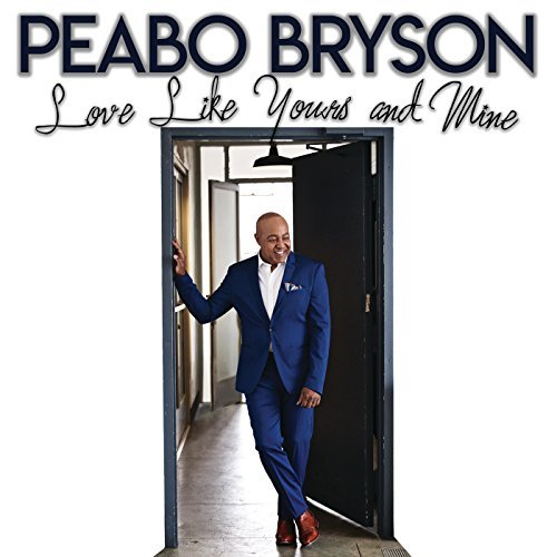 Peabo Bryson Love Like Yours and Mine