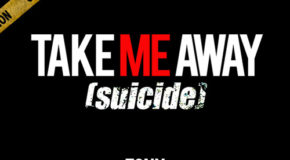 New Music: Tony Sunshine – Take Me Away (Suicide) *Premiere*