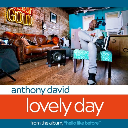 New Music: Anthony David - Lovely Day (Bill Withers Cover