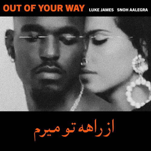 New Music: Snoh Aalegra featuring Luke James – Our of Your Way (Remix)