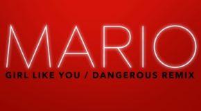New Music: Mario – Girl Like You/Dangerous Remix