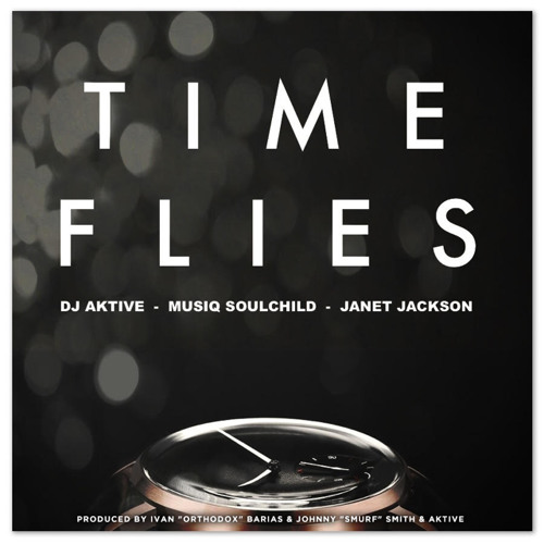 DJ Aktive Musiq Soulchild Janet Jackson Time Flies Remix