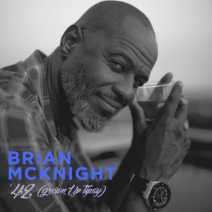 Brian McKnight 42 Grown Up Tipsy