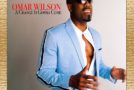 New Music: Omar Wilson – A Change is Gonna Come (Sam Cooke Remake)