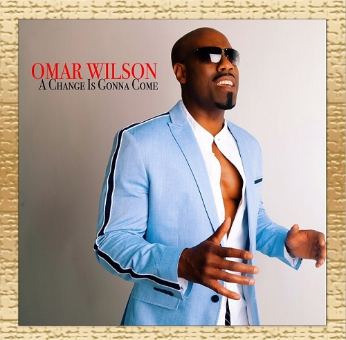 Omar Wilson A Change Is Gonna Come