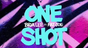 New Music: Bria Lee – One Shot (featuring Fat Joe)