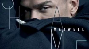 New Music: Maxwell – Shame