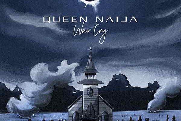 Queen Naija War Cry