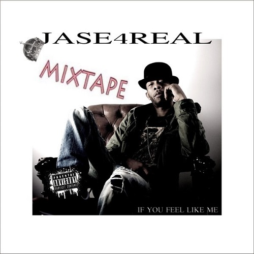 Jase of Soul For Real If You Feel Like Me Mixtape