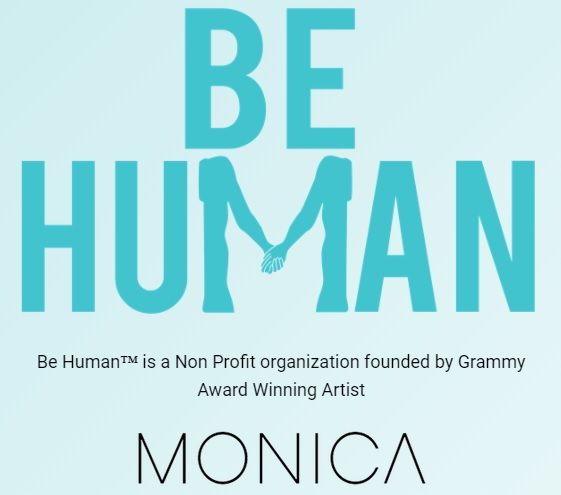 "Monica Creates The ""Be Human"" Foundation to Create Positive Change in Society, Releases New Video"