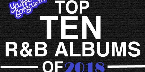 YouKnowIGotSoul Best RnB Albums of 2018