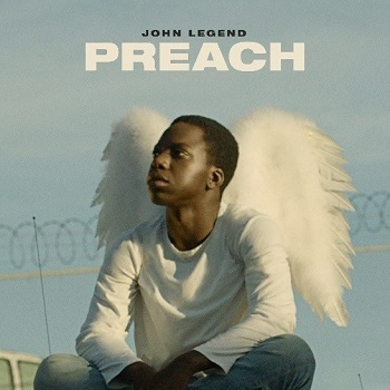 "John Legend Releases Inspiring New Single ""Preach"""