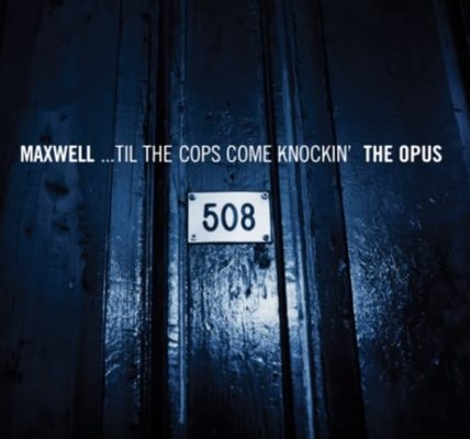 Maxwell Til The Cops Come Knockin 508 Remixes