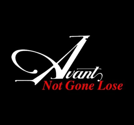 Avant Not Gone Lose