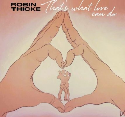 Robin Thicke That's What Love Can Do