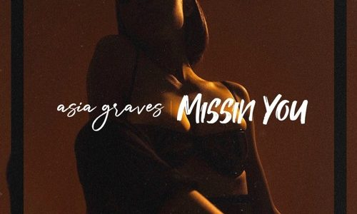 Asia Graves Missin You