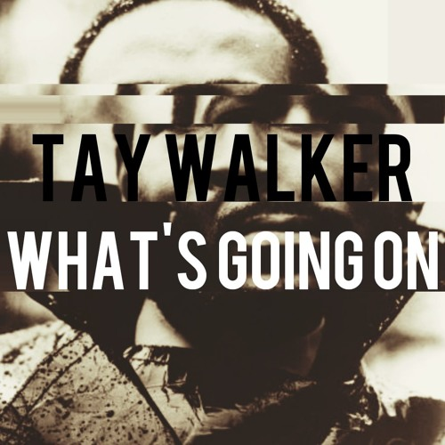 Tay Walker Whats Going On