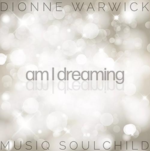 Musiq Soulchild Dionne Warwick Am I Dreaming