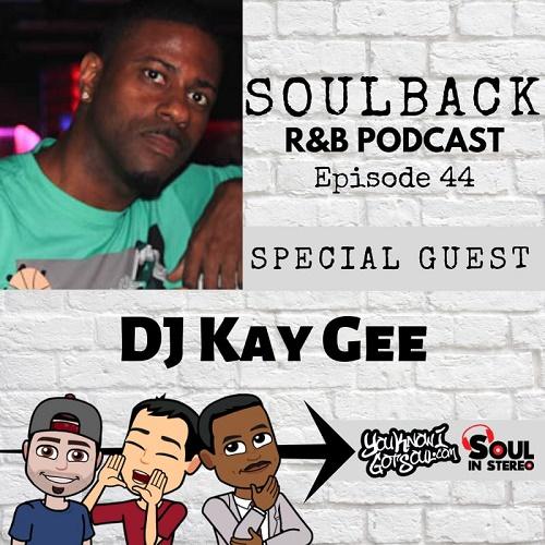 DJ Kay Gee SoulBack Podcast