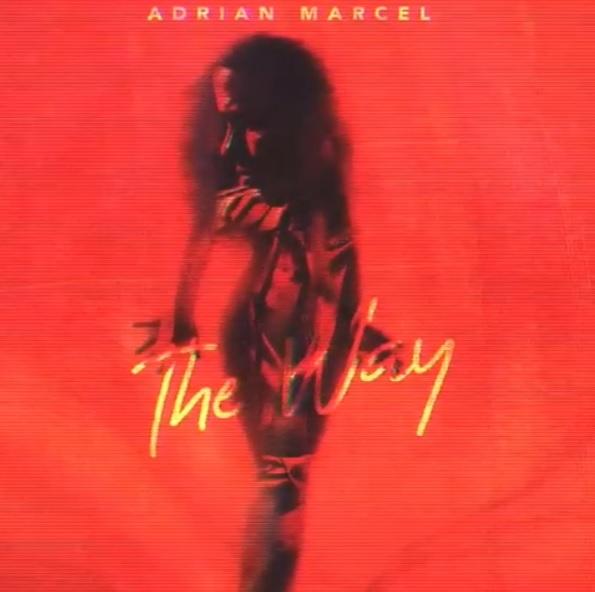 Adrian Marcel The Way