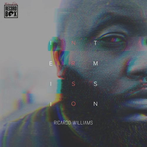 "Ricardo Williams Releases New EP ""Intermission Vol. 1"" (Stream)"