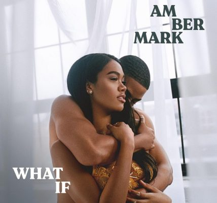 Amber Mark What If